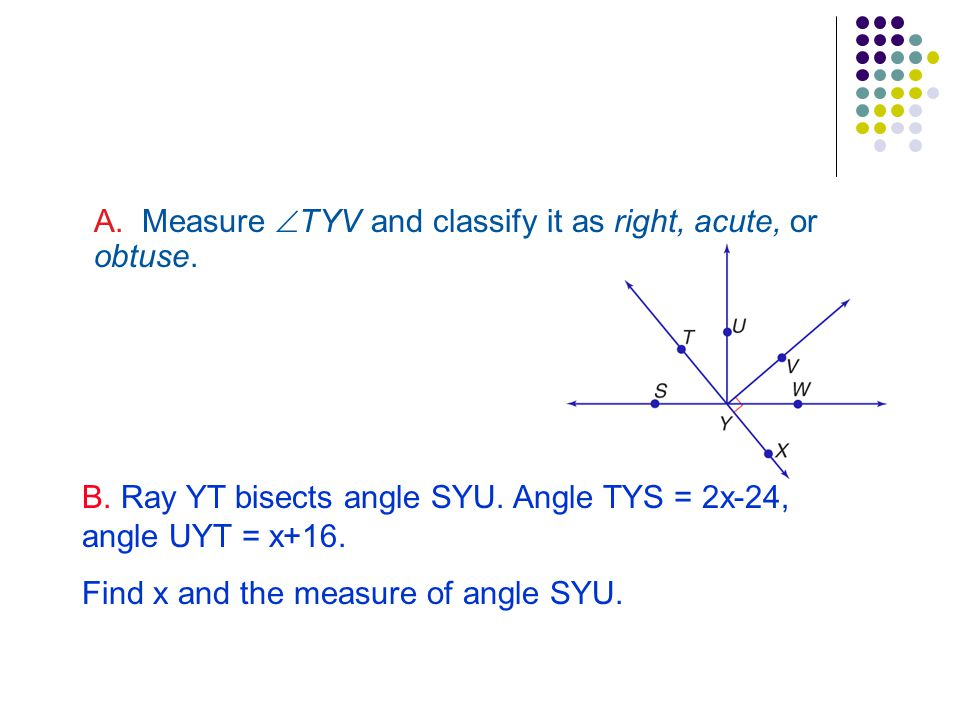 A. Measure TYV and classify it as right, acute, or obtuse.