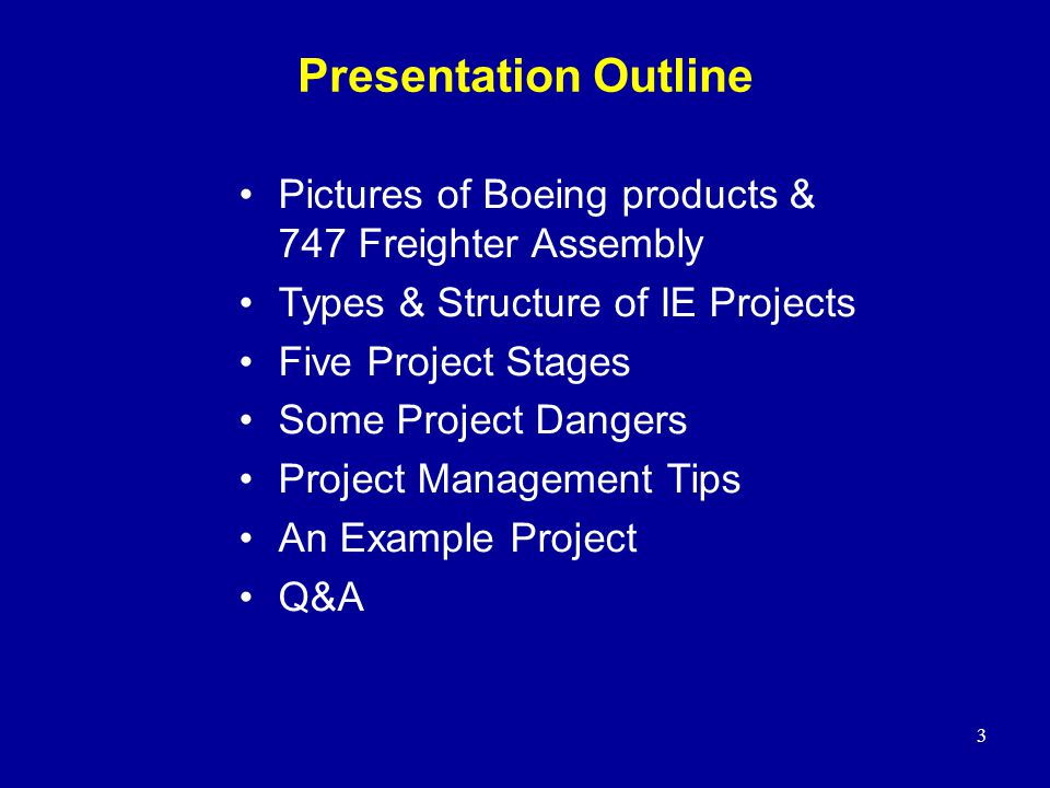 Presentation Outline Pictures of Boeing products & 747 Freighter Assembly. Types & Structure of IE Projects.