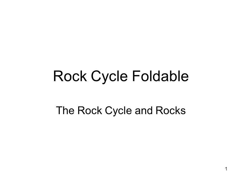 The Rock Cycle and Rocks
