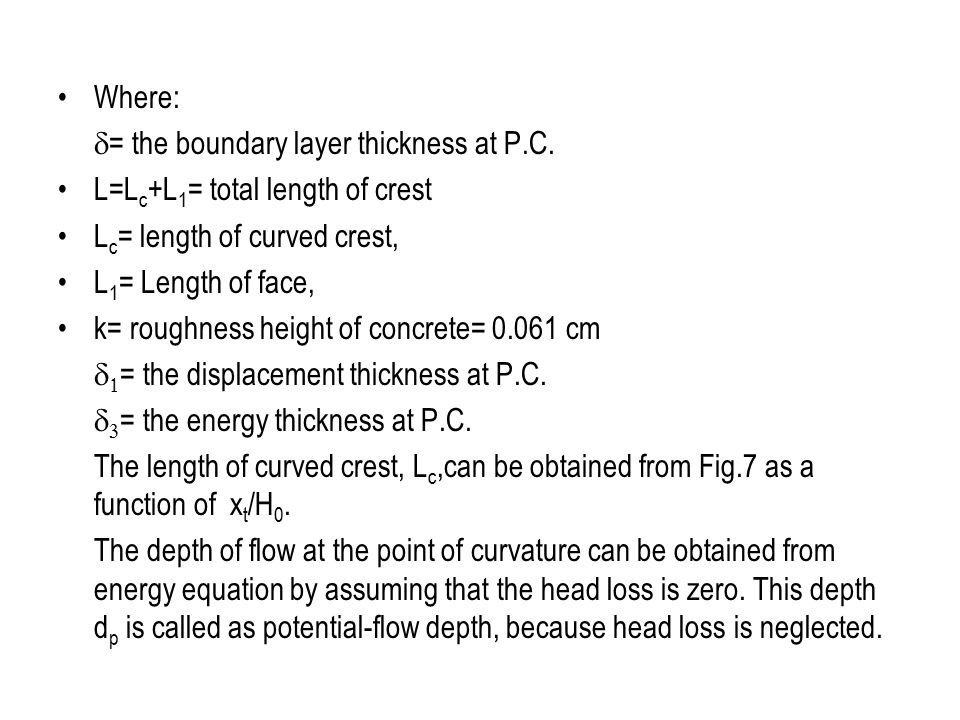 Where: d= the boundary layer thickness at P.C. L=Lc+L1= total length of crest. Lc= length of curved crest,