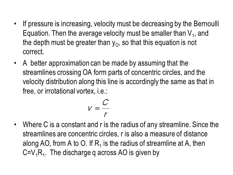 If pressure is increasing, velocity must be decreasing by the Bernoulli Equation. Then the average velocity must be smaller than V1, and the depth must be greater than yO, so that this equation is not correct.