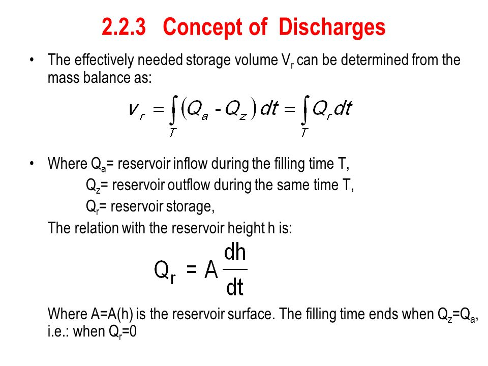 2.2.3 Concept of Discharges The effectively needed storage volume Vr can be determined from the mass balance as: