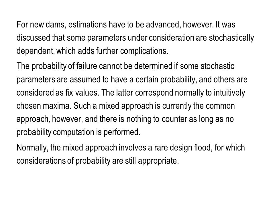 For new dams, estimations have to be advanced, however