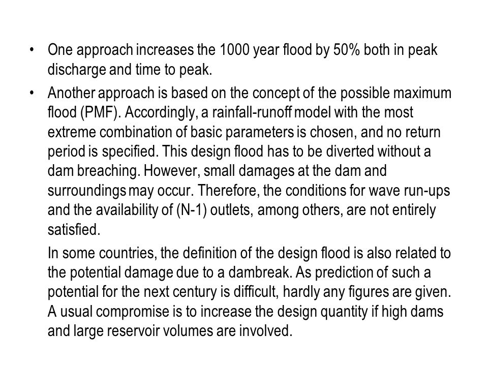 One approach increases the 1000 year flood by 50% both in peak discharge and time to peak.