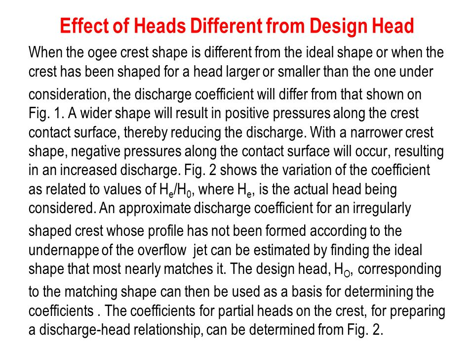 Effect of Heads Different from Design Head