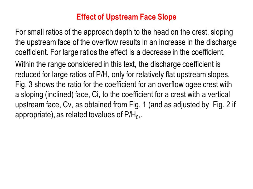 Effect of Upstream Face Slope