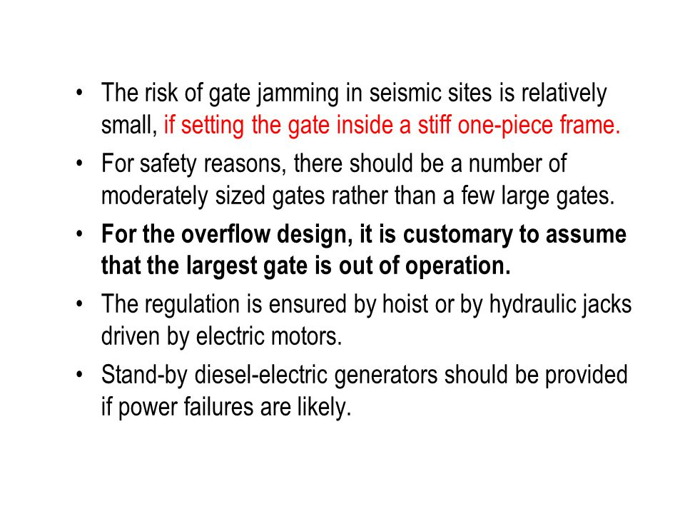 The risk of gate jamming in seismic sites is relatively small, if setting the gate inside a stiff one-piece frame.