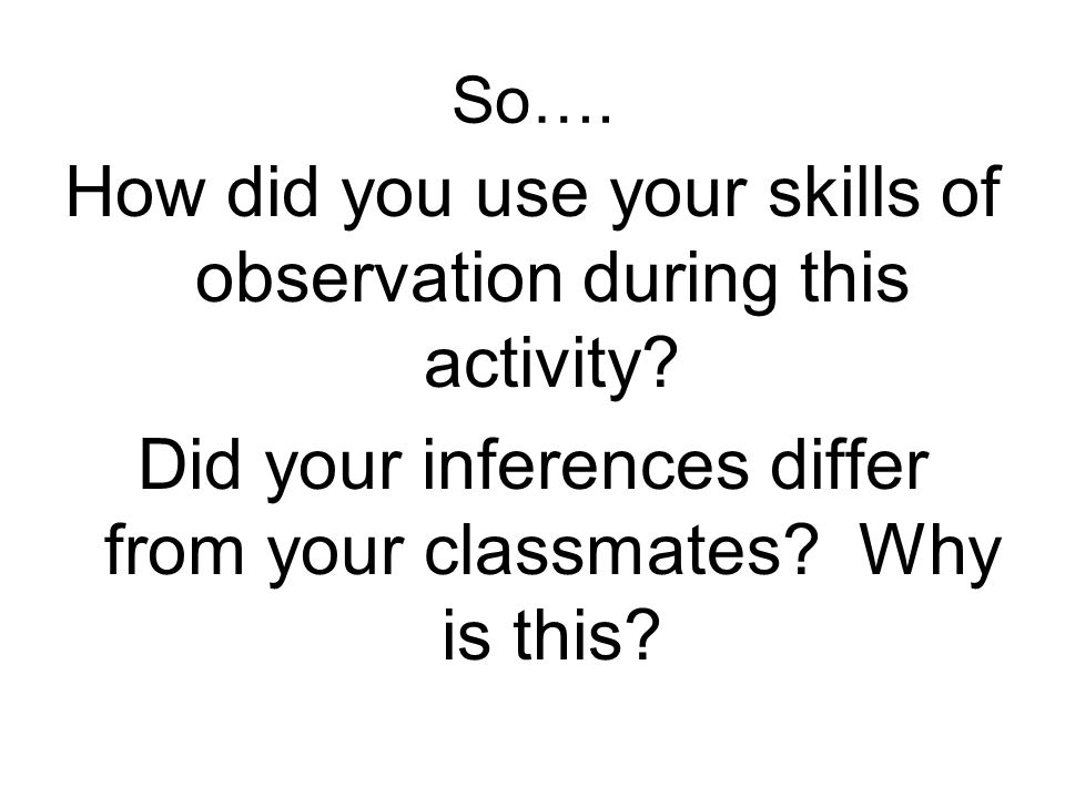 How did you use your skills of observation during this activity