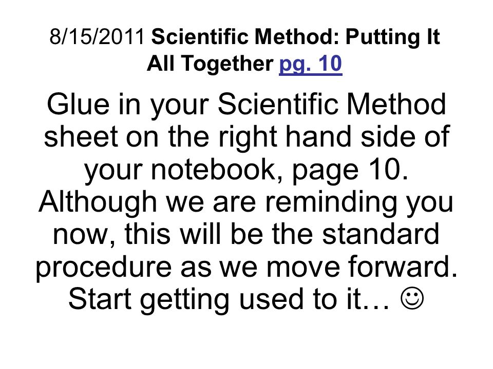 8/15/2011 Scientific Method: Putting It All Together pg. 10