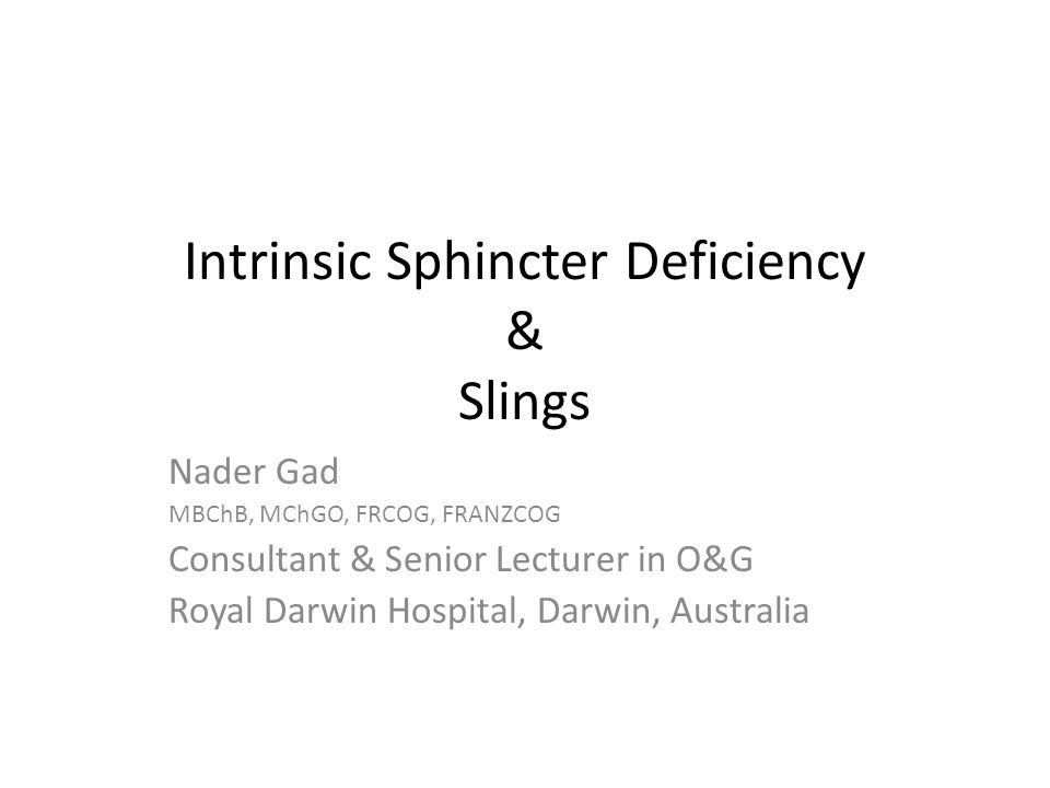 Intrinsic Sphincter Deficiency & Slings