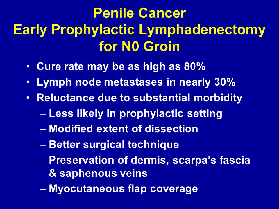 Penile Cancer Early Prophylactic Lymphadenectomy for N0 Groin