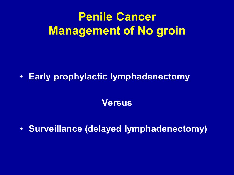 Penile Cancer Management of No groin