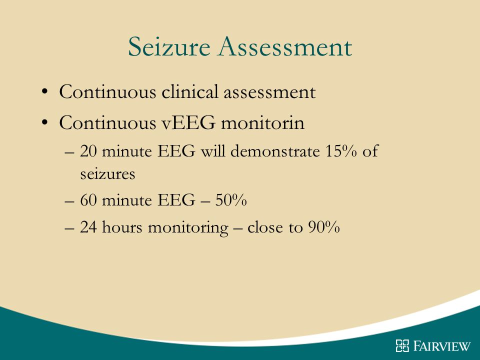 Seizure Assessment Continuous clinical assessment