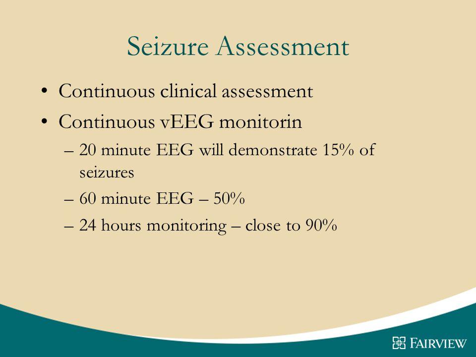 Seizure Assessment Continuous clinical assessment