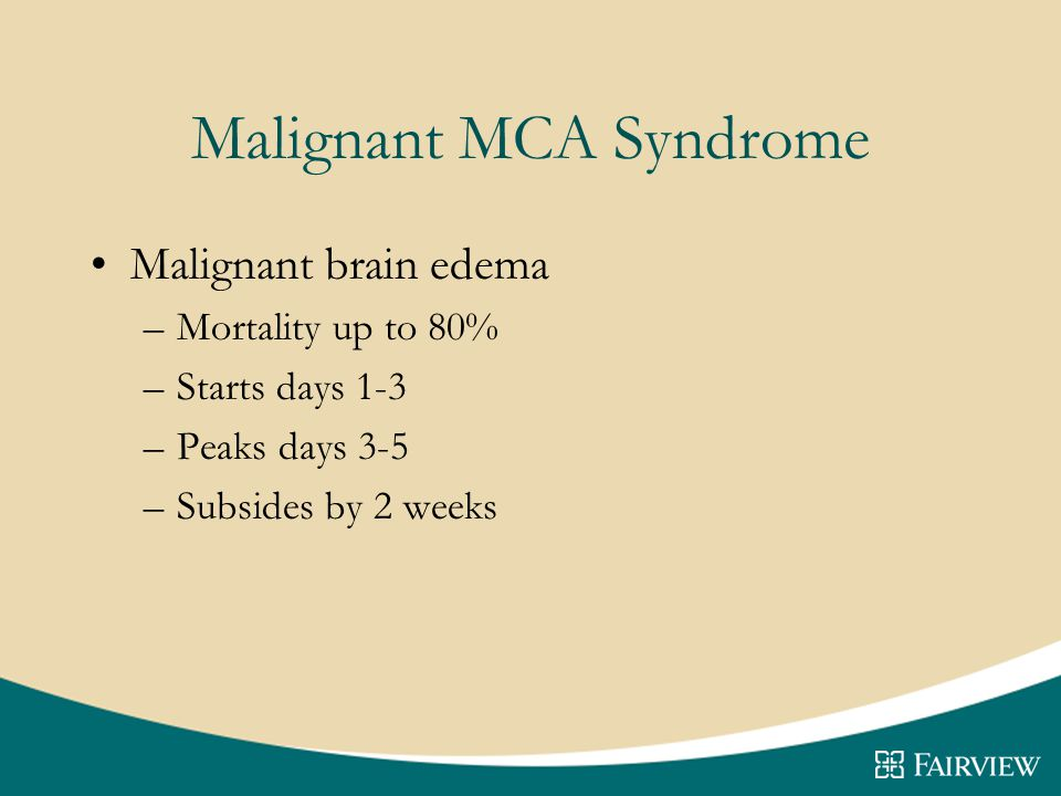 Malignant MCA Syndrome