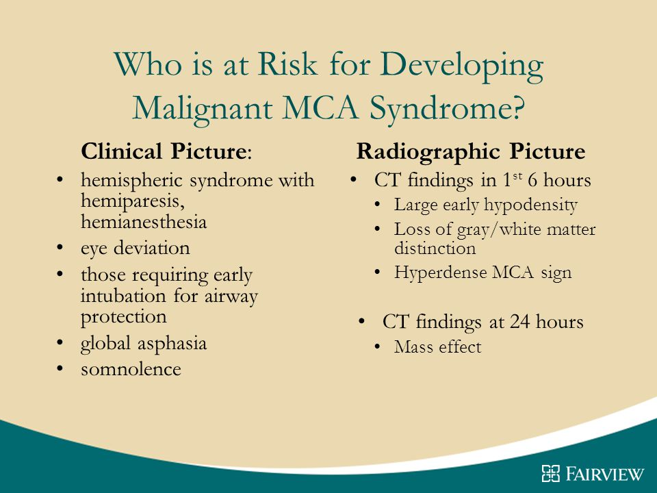 Who is at Risk for Developing Malignant MCA Syndrome