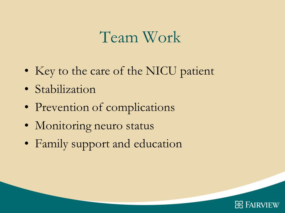 Team Work Key to the care of the NICU patient Stabilization