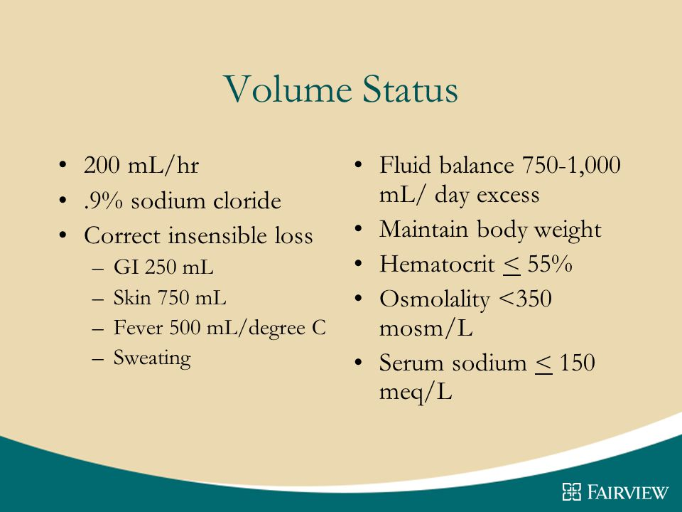 Volume Status 200 mL/hr .9% sodium cloride Correct insensible loss