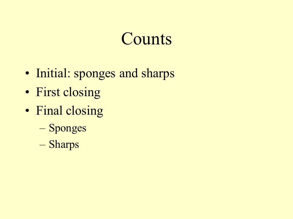Counts Initial: sponges and sharps First closing Final closing Sponges