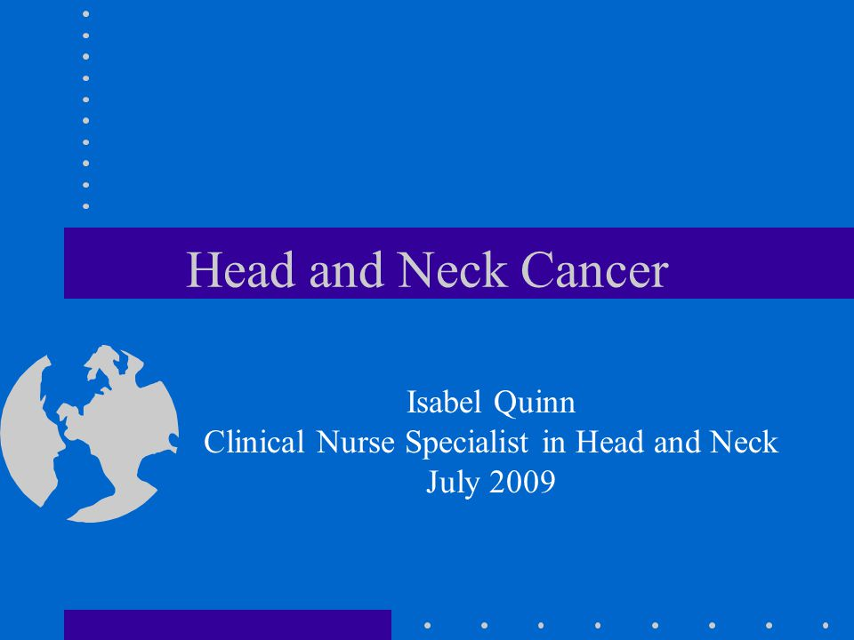 Isabel Quinn Clinical Nurse Specialist in Head and Neck July 2009