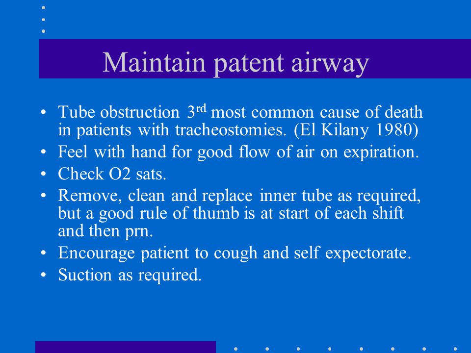 Maintain patent airway