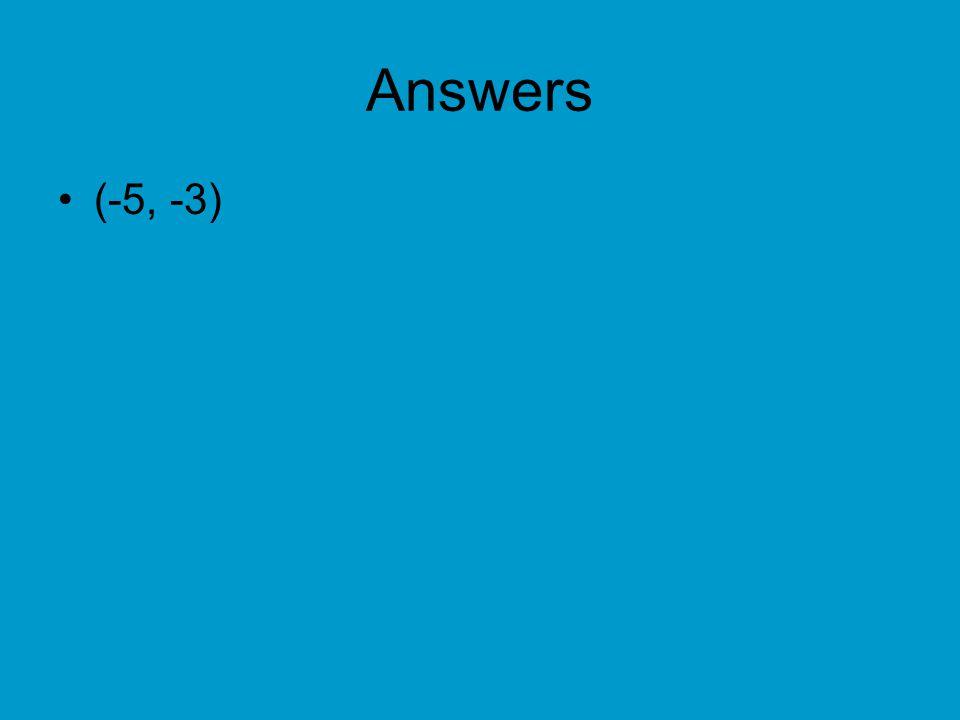 Answers (-5, -3)