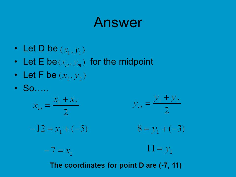 Answer Let D be Let E be for the midpoint Let F be So…..