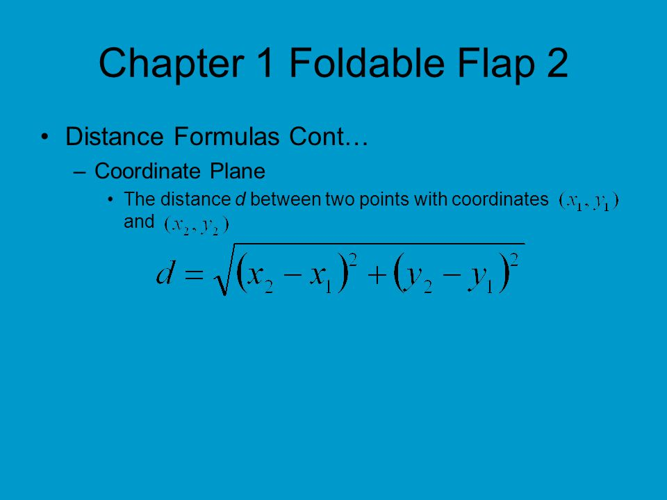 Chapter 1 Foldable Flap 2 Distance Formulas Cont… Coordinate Plane