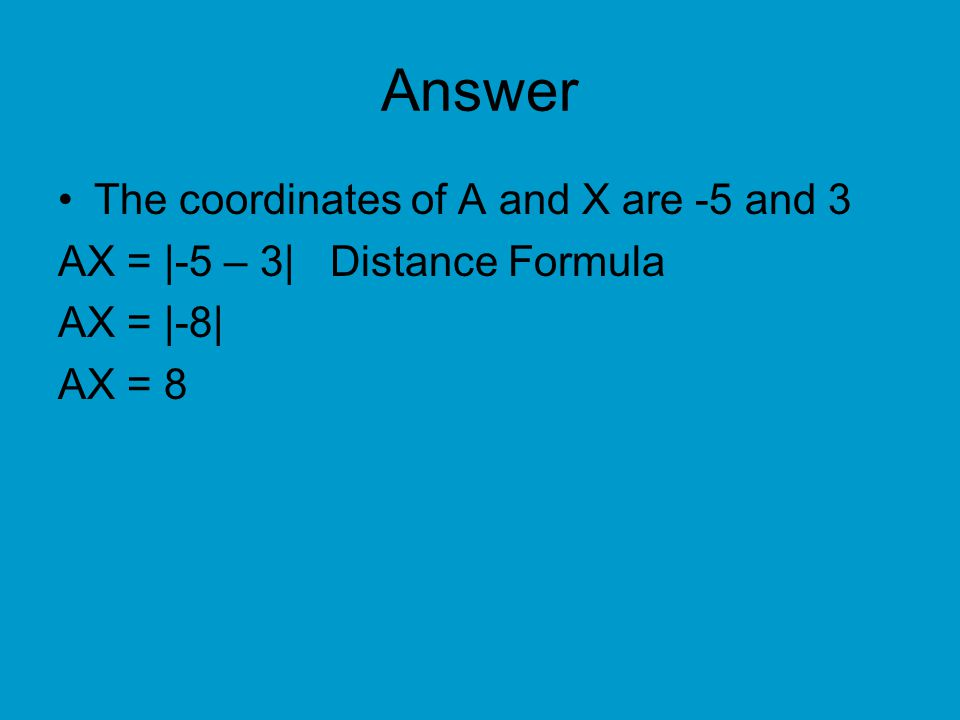 Answer The coordinates of A and X are -5 and 3