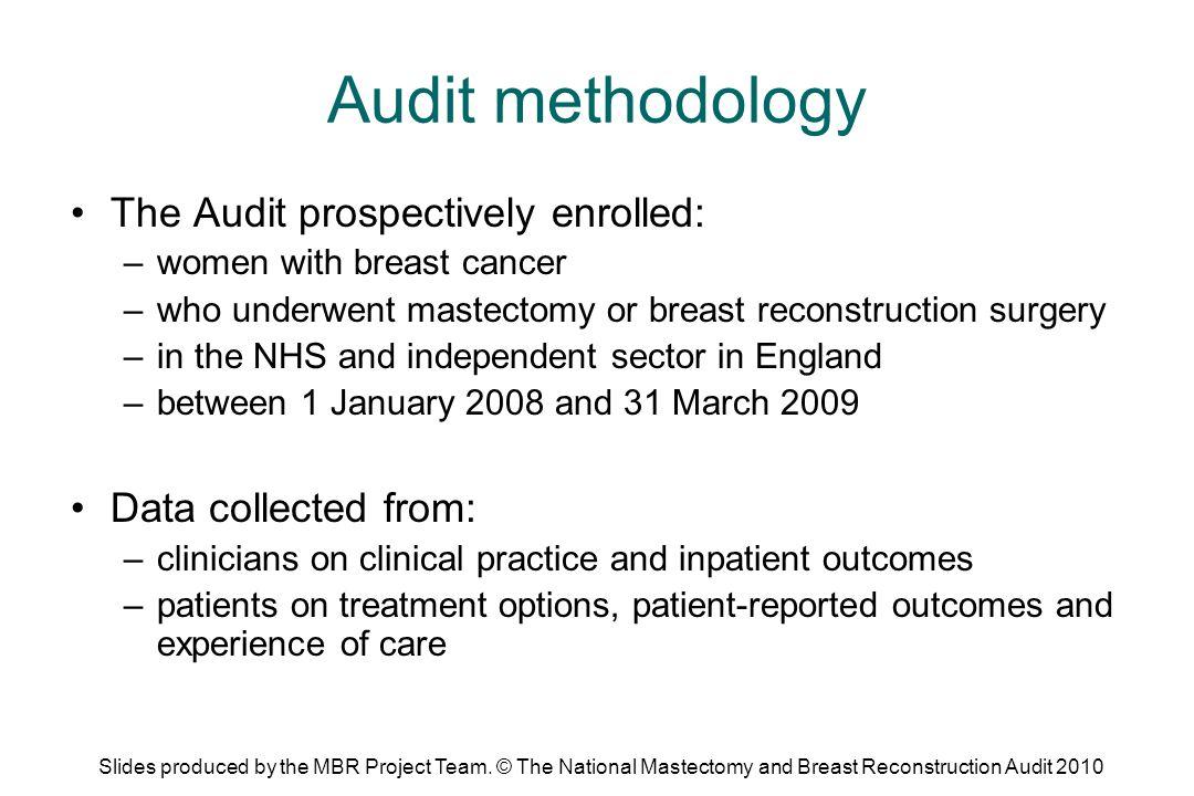 Audit methodology The Audit prospectively enrolled: