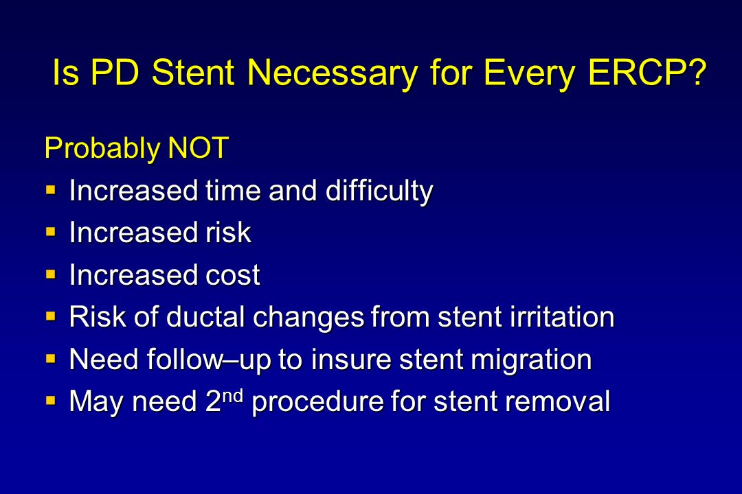 Is PD Stent Necessary for Every ERCP