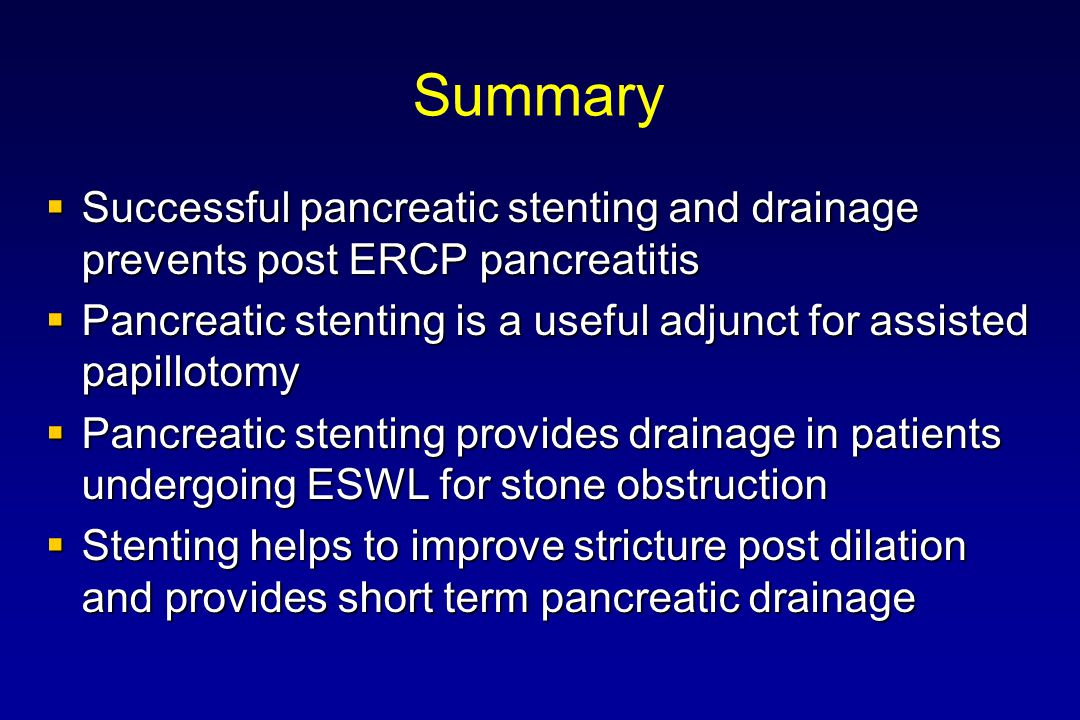 Summary Successful pancreatic stenting and drainage prevents post ERCP pancreatitis.