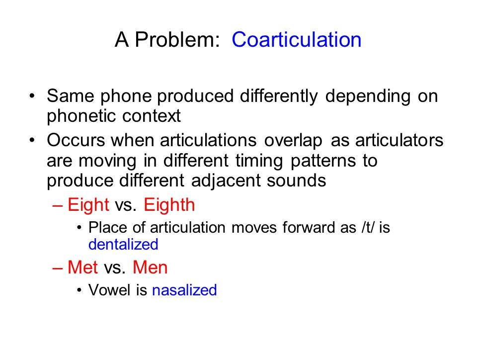A Problem: Coarticulation
