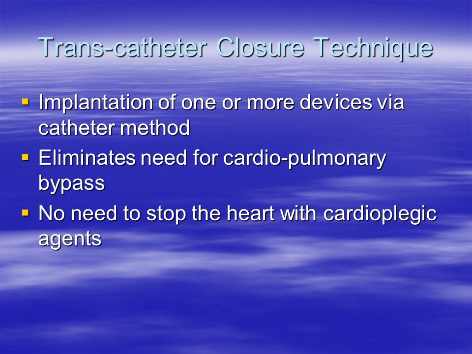 Trans-catheter Closure Technique