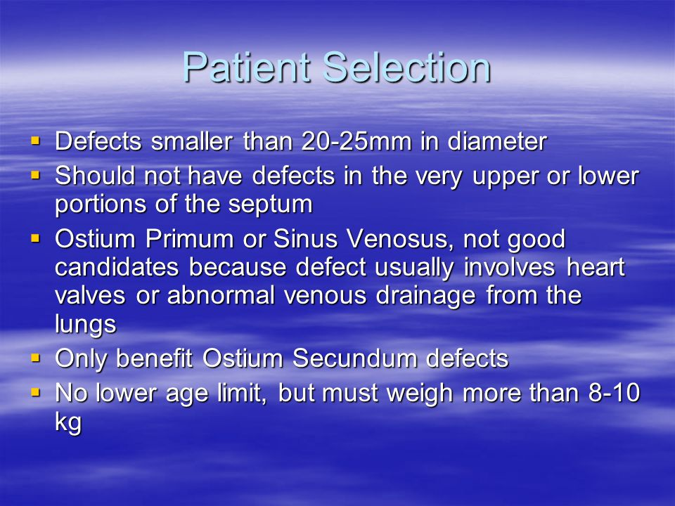 Patient Selection Defects smaller than 20-25mm in diameter
