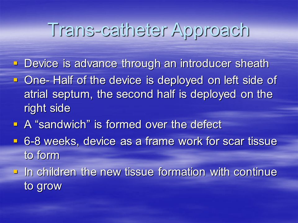 Trans-catheter Approach