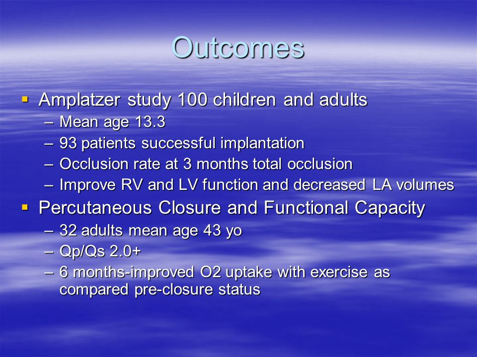 Outcomes Amplatzer study 100 children and adults