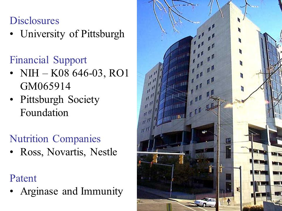 Disclosures University of Pittsburgh. Financial Support. NIH – K08 646-03, RO1 GM065914. Pittsburgh Society Foundation.