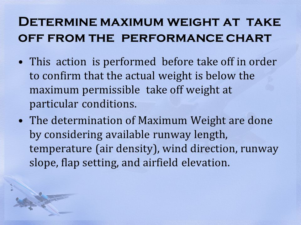 Determine maximum weight at take off from the performance chart