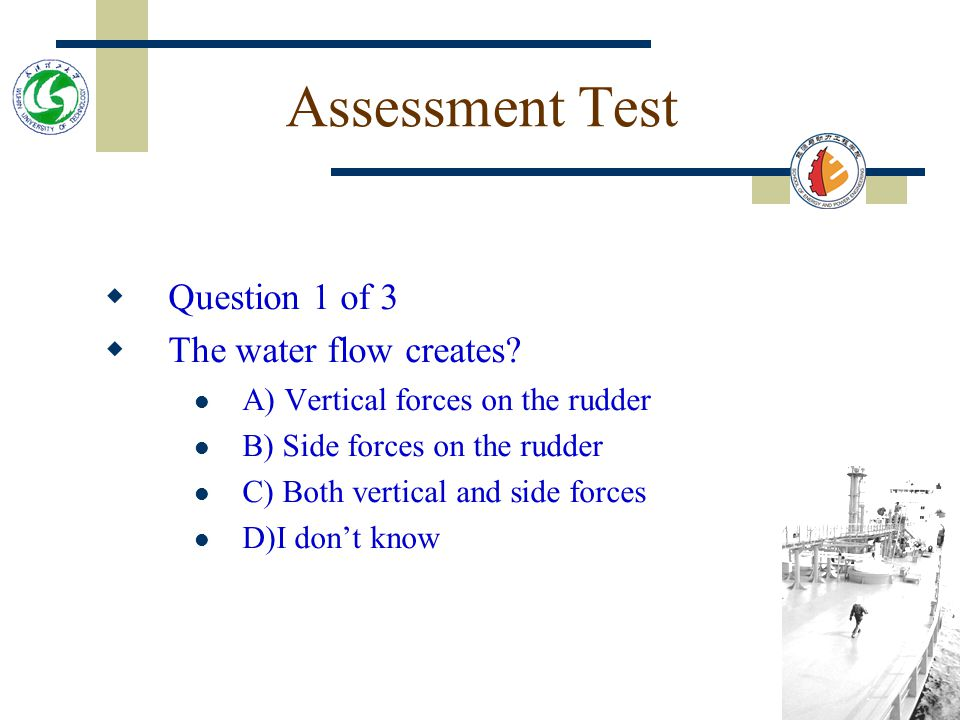 Assessment Test Question 1 of 3 The water flow creates
