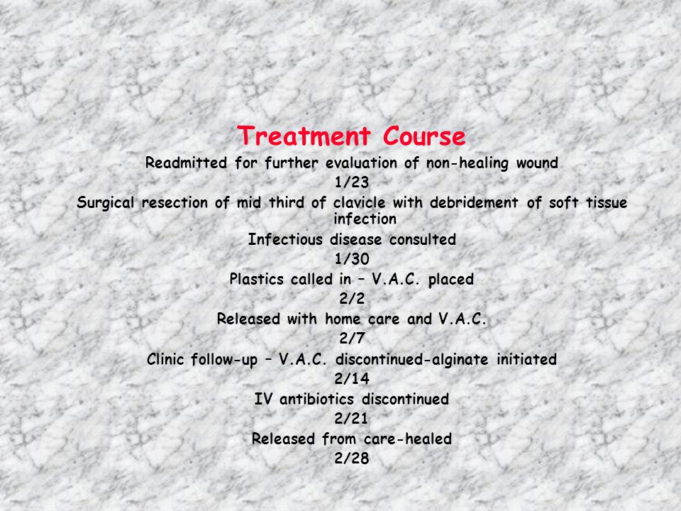 Treatment Course Readmitted for further evaluation of non-healing wound. 1/23.