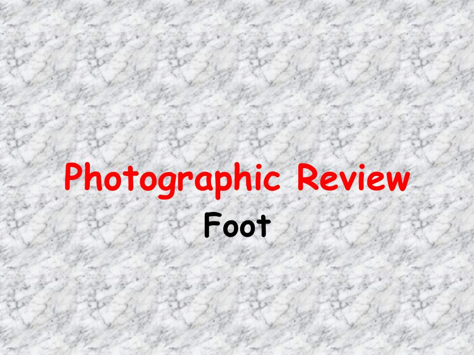 Photographic Review Foot
