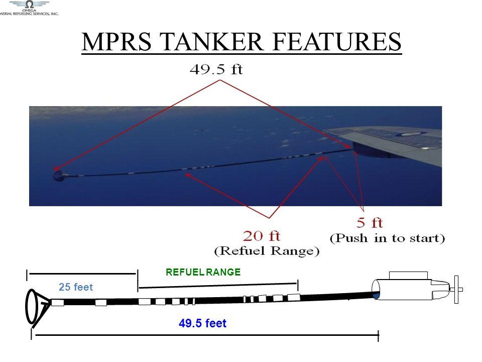MPRS TANKER FEATURES | REFUEL RANGE 49.5 feet | | | 25 feet | |