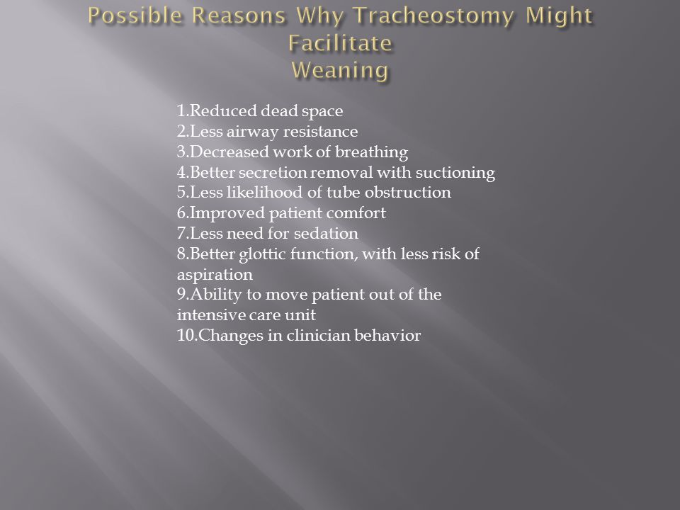 Possible Reasons Why Tracheostomy Might Facilitate Weaning