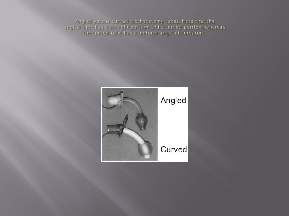Angled versus curved tracheostomy tubes