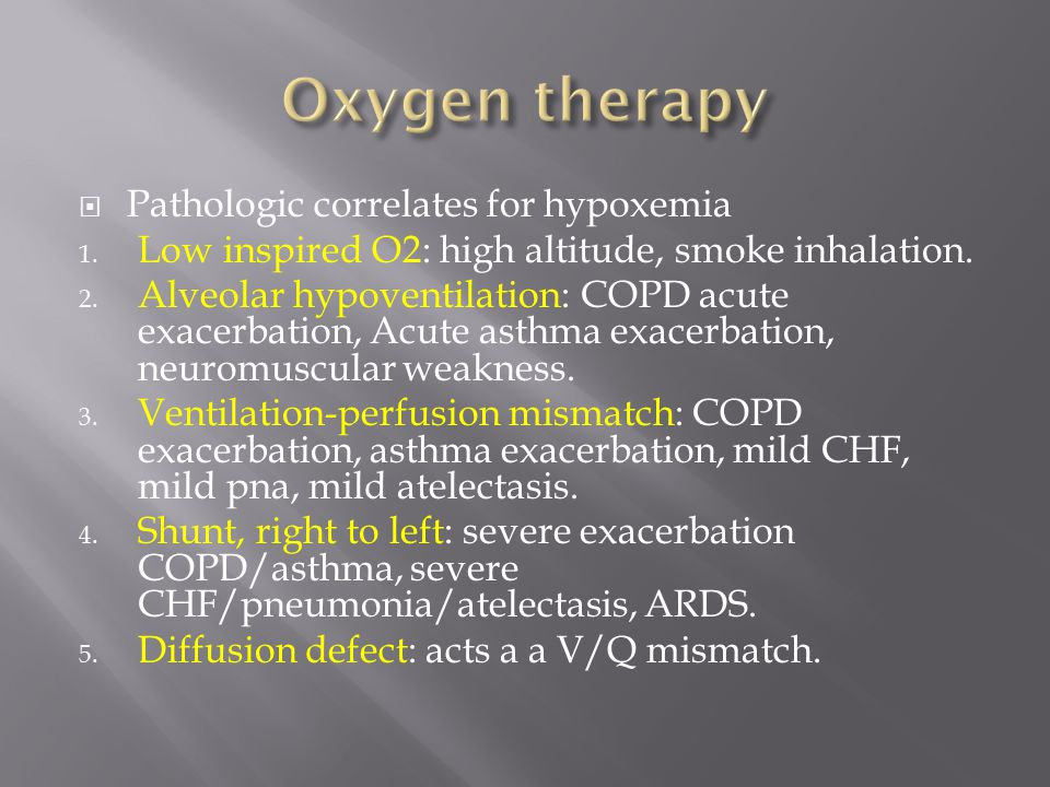 Oxygen therapy Pathologic correlates for hypoxemia