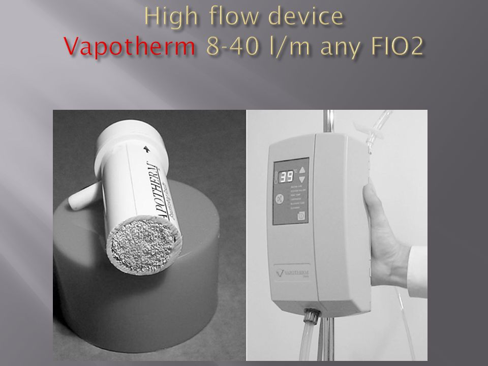 High flow device Vapotherm 8-40 l/m any FIO2