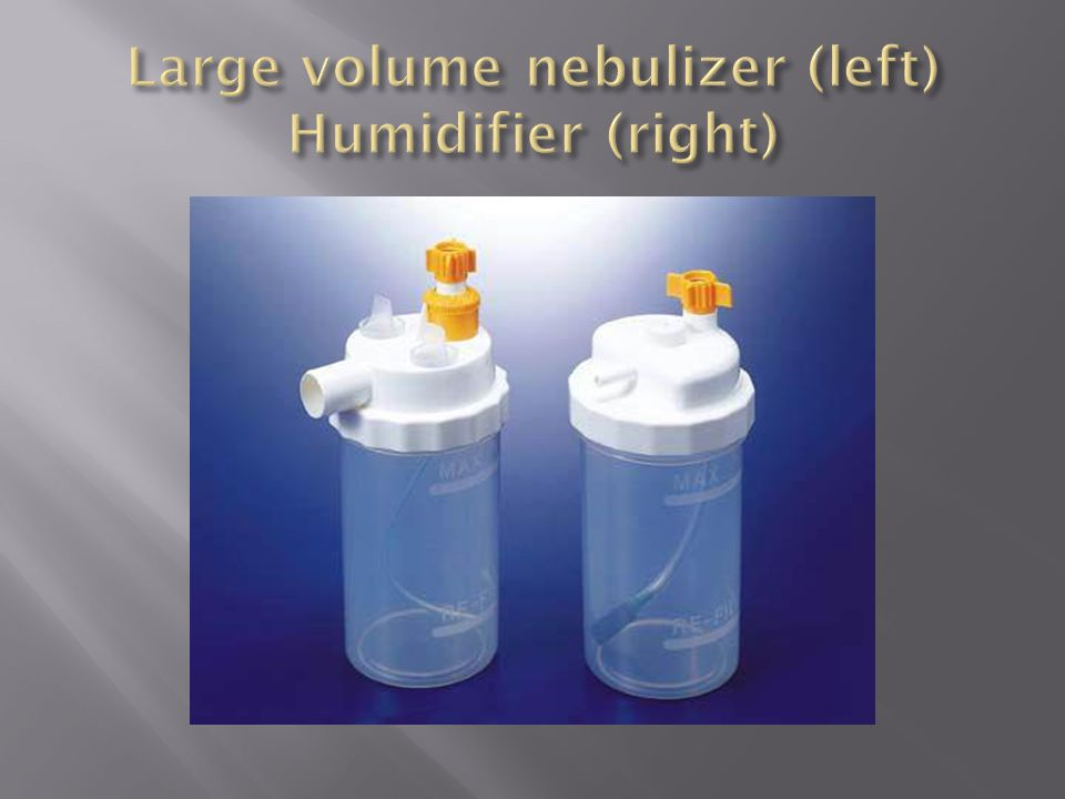 Large volume nebulizer (left) Humidifier (right)