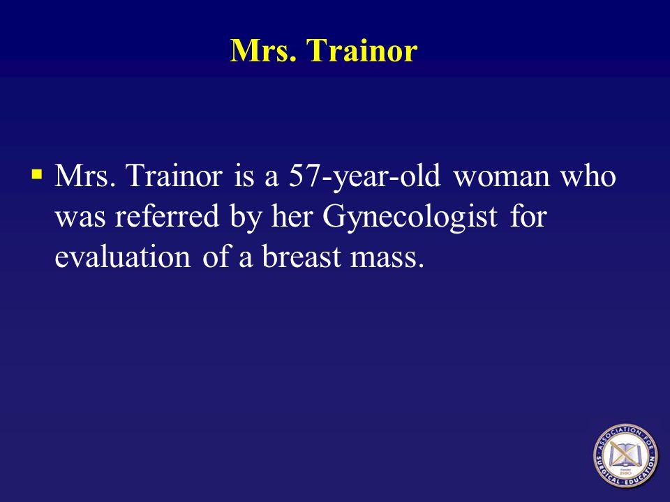 Mrs. Trainor Mrs.