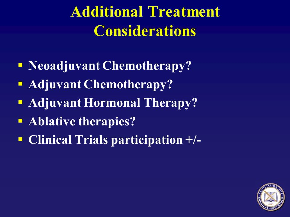 Additional Treatment Considerations